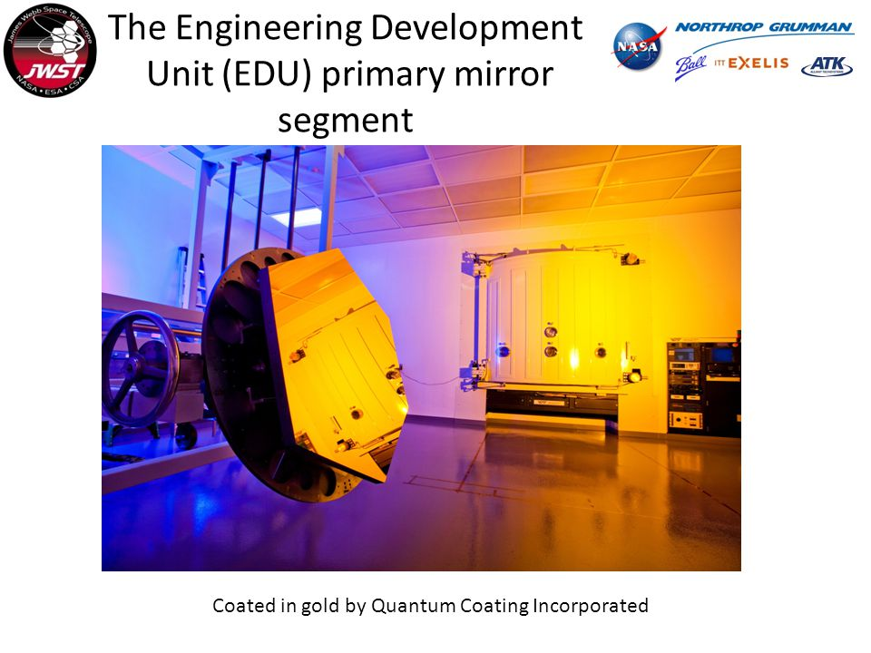 The Engineering Development Unit (EDU) primary mirror segment Coated in gold by Quantum Coating Incorporated