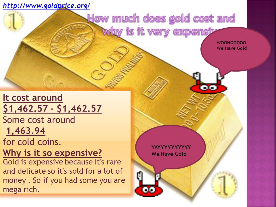 It cost around $1,462.57 - $1,462.57 Some cost around 1,463.94 for cold coins.