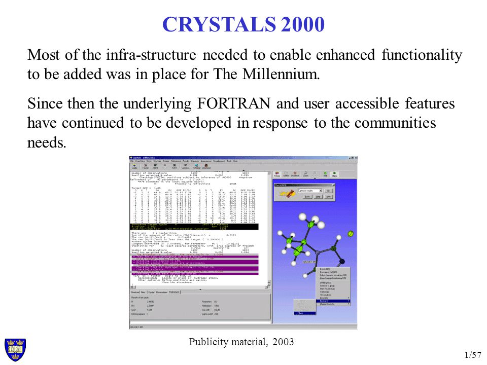 1/57 CRYSTALS 2000 Most of the infra-structure needed to enable enhanced functionality to be added was in place for The Millennium.