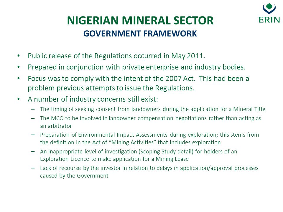 NIGERIAN MINERAL SECTOR GOVERNMENT FRAMEWORK Public release of the Regulations occurred in May 2011. Prepared in conjunction with private enterprise a