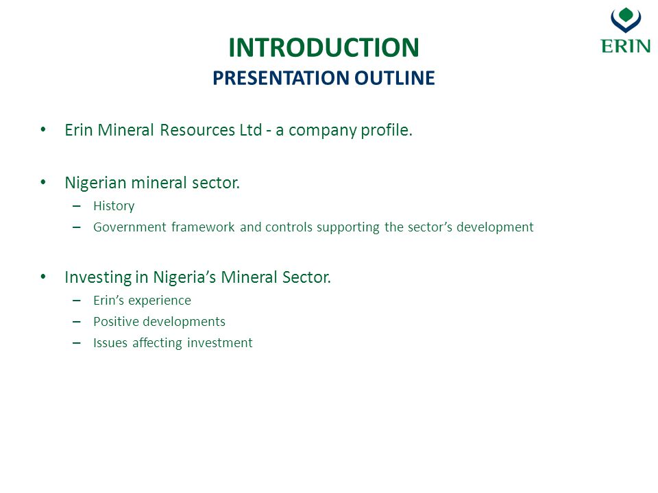NIGERIAN MINERAL SECTOR GOVERNMENT FRAMEWORK Public release of the Regulations occurred in May 2011.