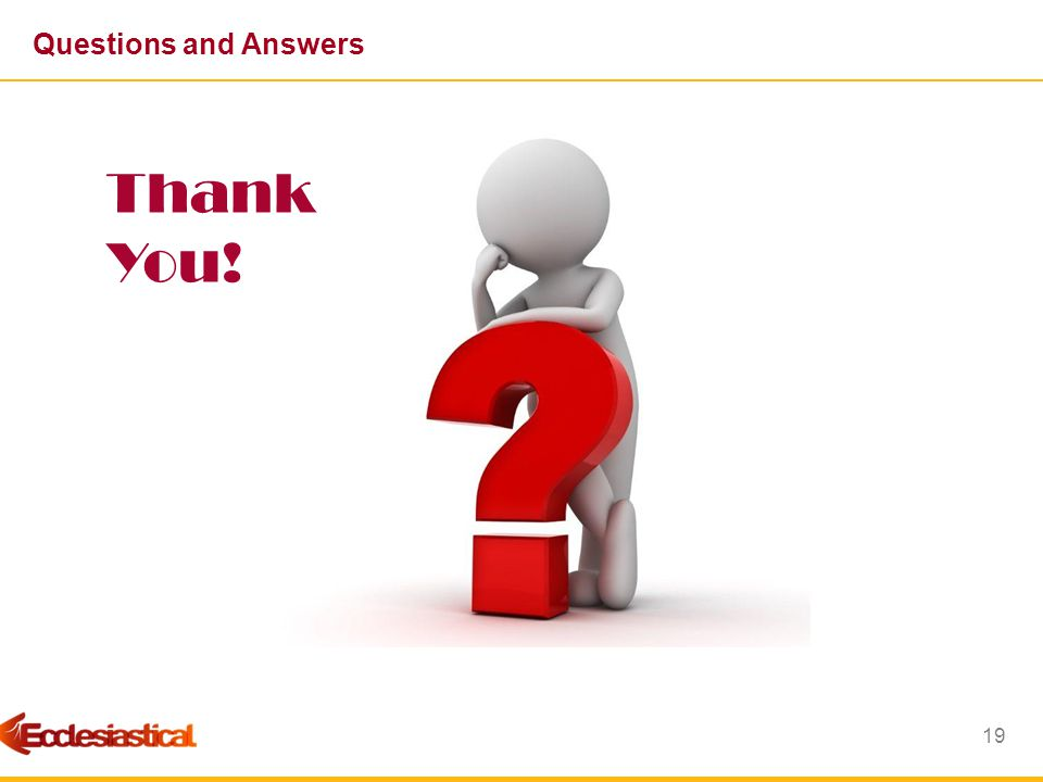 19 Questions and Answers Thank You!