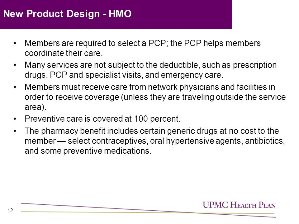 12 Members are required to select a PCP; the PCP helps members coordinate their care.