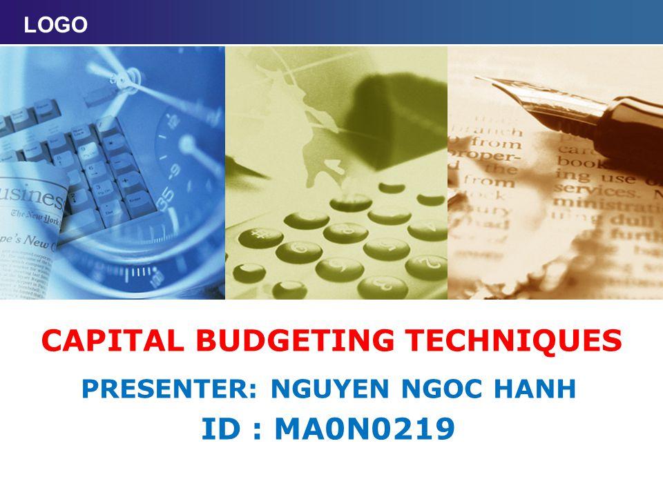 LOGO CAPITAL BUDGETING TECHNIQUES PRESENTER: NGUYEN NGOC HANH ID : MA0N0219