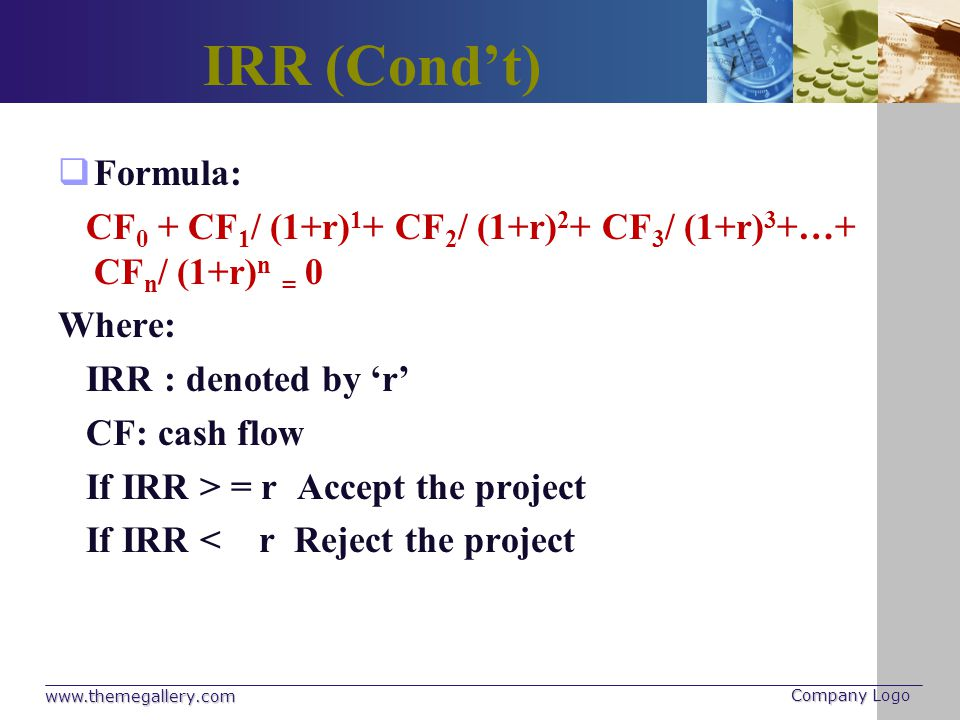 IRR (Condt) The advantage : - The target IRR is used to describe the attractiveness of the project because the IRR is an indicator reflects the profitability of the project, one hand it expresses the interest rate that the project brings on invested capital, on the other hand it shows the maximum interest loan rate which the project can accept it.