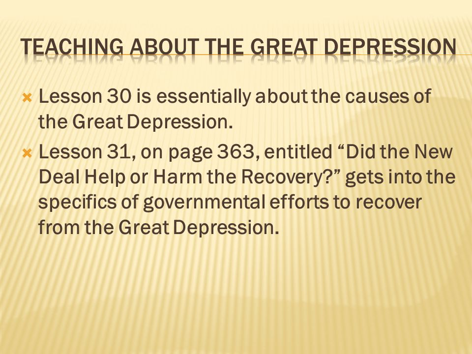 Lesson 30 is essentially about the causes of the Great Depression.