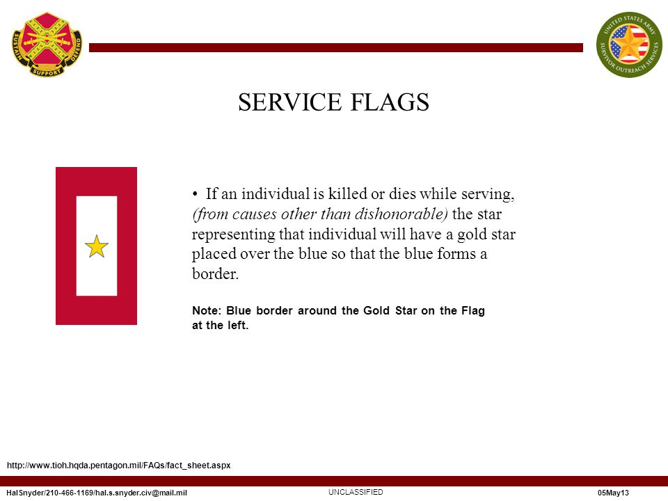 If an individual is killed or dies while serving, (from causes other than dishonorable) the star representing that individual will have a gold star placed over the blue so that the blue forms a border.