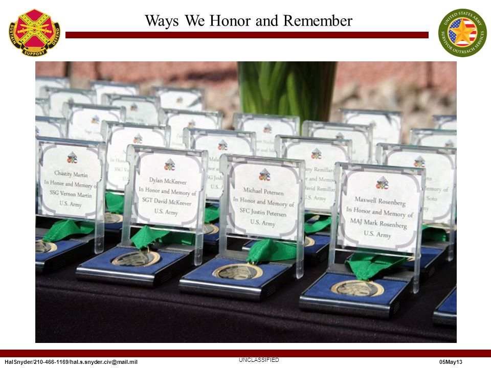 HalSnyder/210-466-1169/hal.s.snyder.civ@mail.mil05May13 Ways We Honor and Remember UNCLASSIFIED
