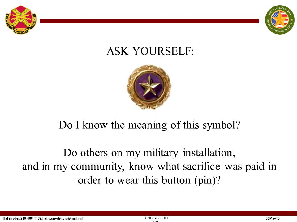 HalSnyder/210-466-1169/hal.s.snyder.civ@mail.mil05May13 ASK YOURSELF: UNCLASSIFIED 4 of 18 Do I know the meaning of this symbol.