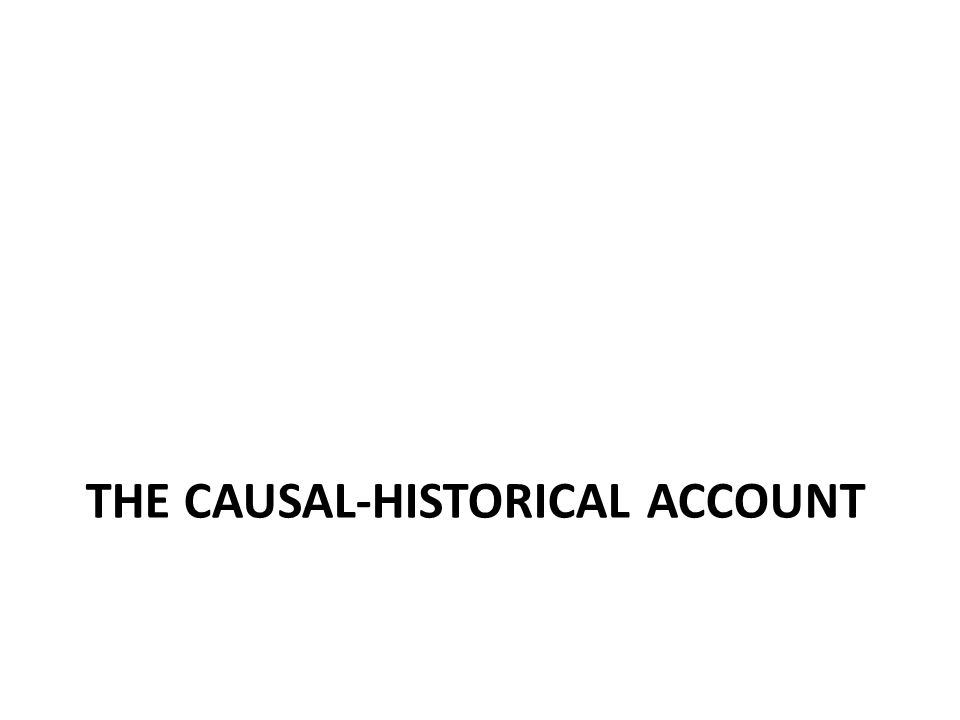THE CAUSAL-HISTORICAL ACCOUNT