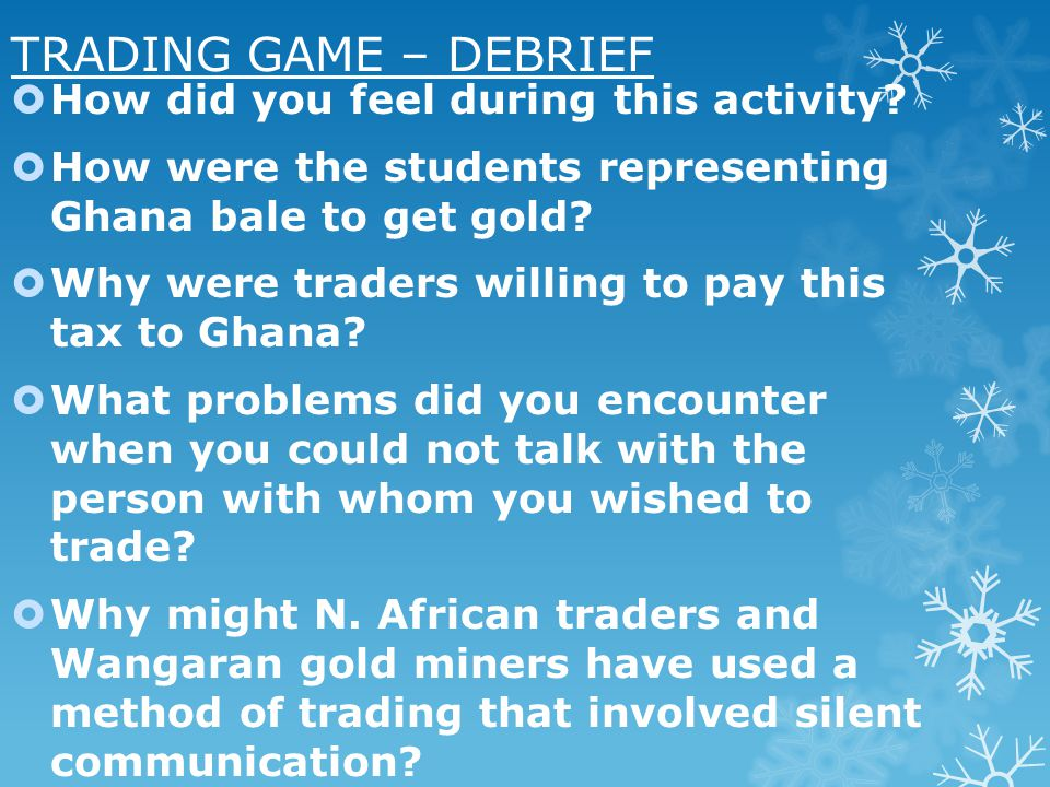 TRADING GAME – DEBRIEF How did you feel during this activity.