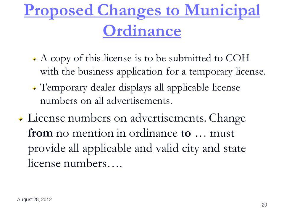 Proposed Changes to Municipal Ordinance A copy of this license is to be submitted to COH with the business application for a temporary license. Tempor