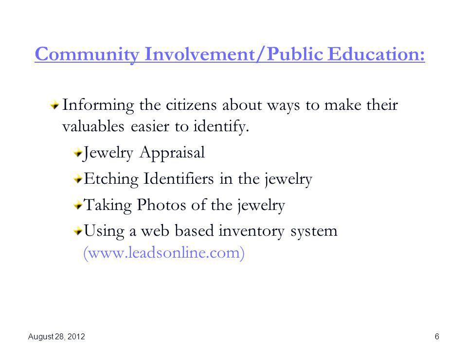Community Involvement/Public Education: Informing the citizens about ways to make their valuables easier to identify. Jewelry Appraisal Etching Identi