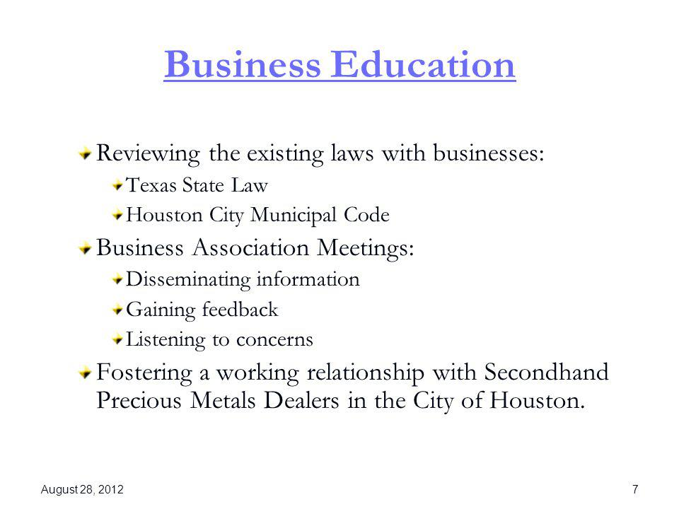 Business Education Reviewing the existing laws with businesses: Texas State Law Houston City Municipal Code Business Association Meetings: Disseminati