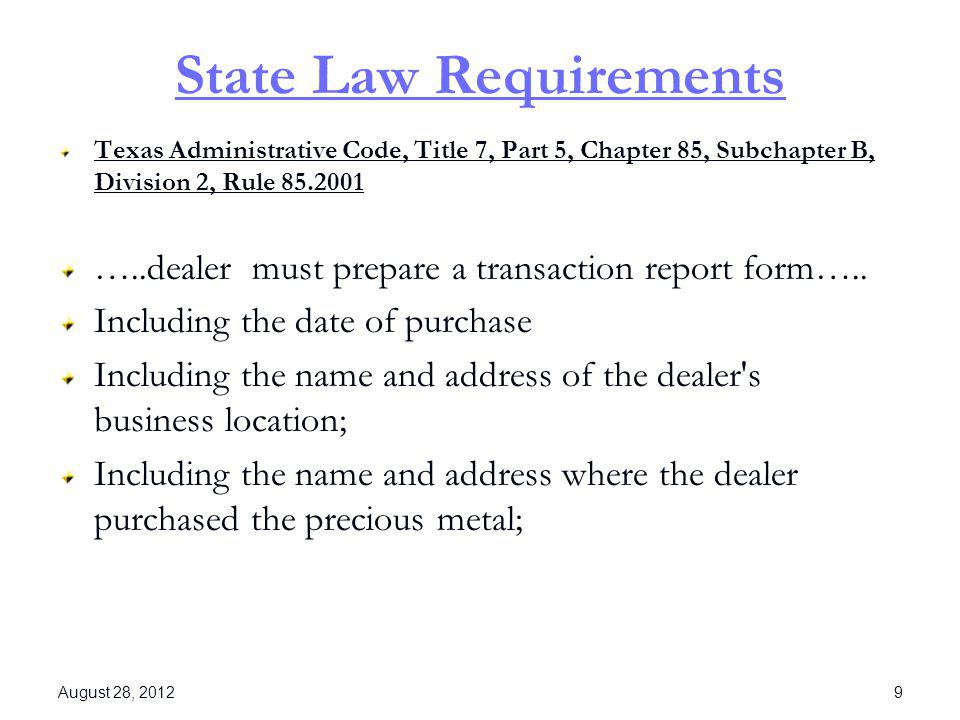 State Law Requirements Texas Administrative Code, Title 7, Part 5, Chapter 85, Subchapter B, Division 2, Rule 85.2001 …..dealer must prepare a transac