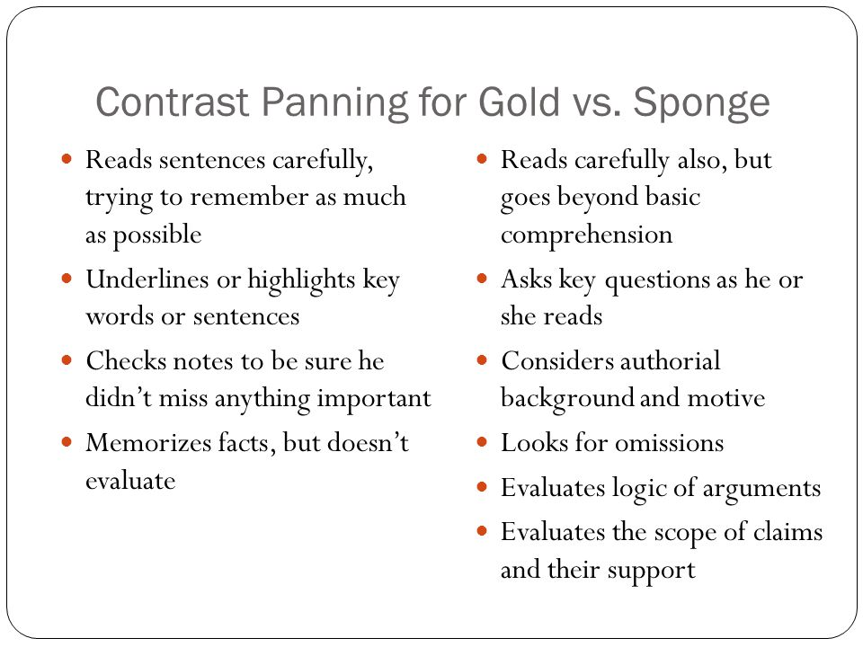 Contrast Panning for Gold vs. Sponge Reads sentences carefully, trying to remember as much as possible Underlines or highlights key words or sentences
