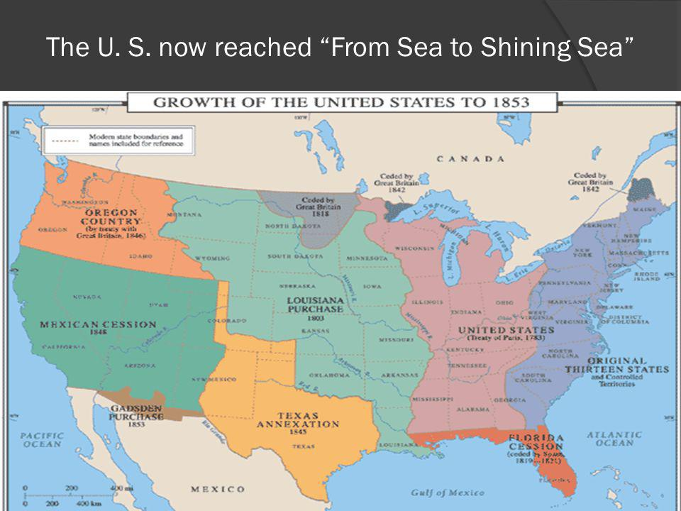 The U. S. now reached From Sea to Shining Sea