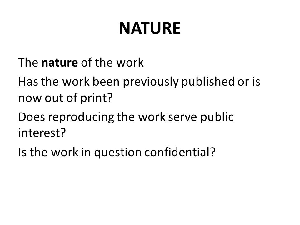NATURE The nature of the work Has the work been previously published or is now out of print.