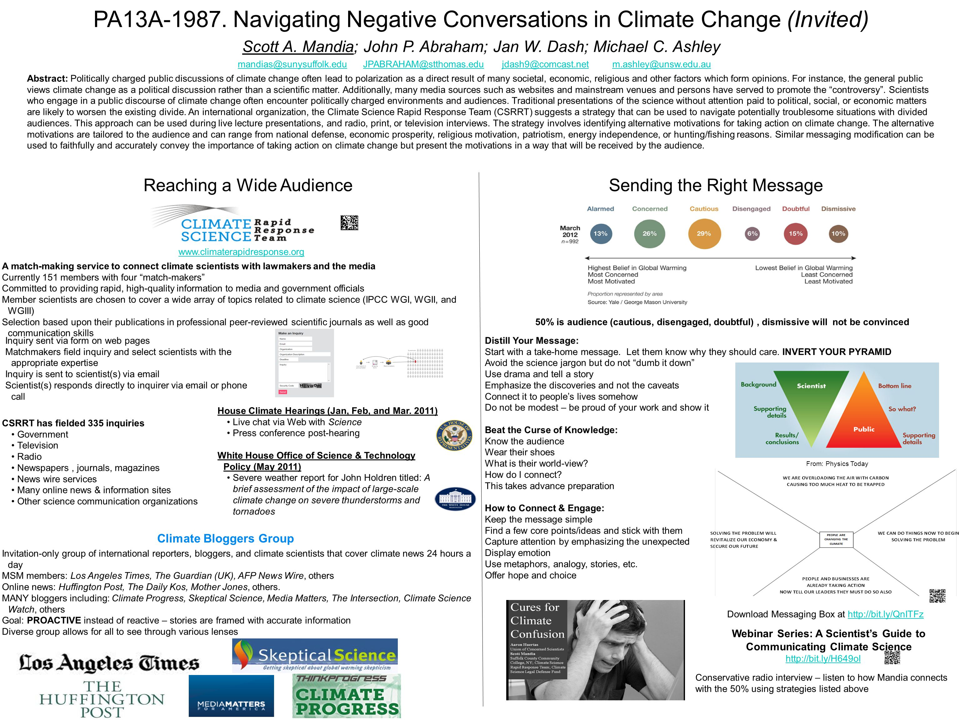 PA13A-1987. Navigating Negative Conversations in Climate Change (Invited) Scott A. Mandia; John P. Abraham; Jan W. Dash; Michael C. Ashley Abstract: P