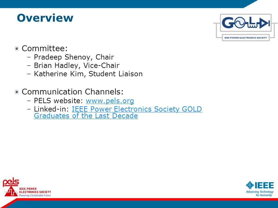 Overview Committee: –Pradeep Shenoy, Chair –Brian Hadley, Vice-Chair –Katherine Kim, Student Liaison Communication Channels: –PELS website: www.pels.o