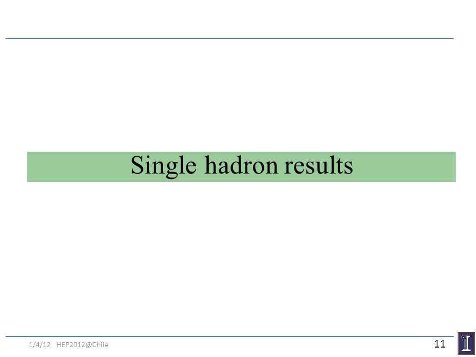 1/4/12 HEP2012@Chile Single hadron results 11