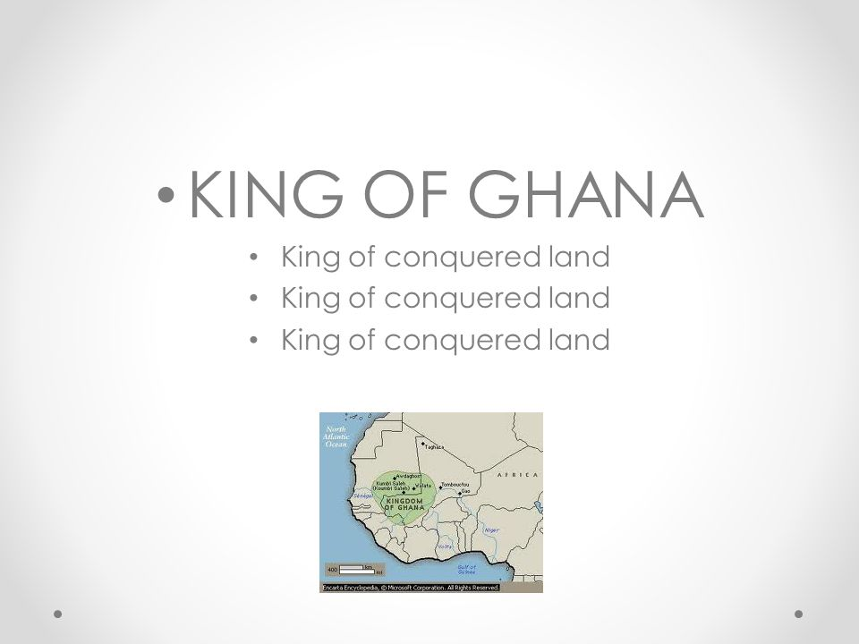 KING OF GHANA King of conquered land