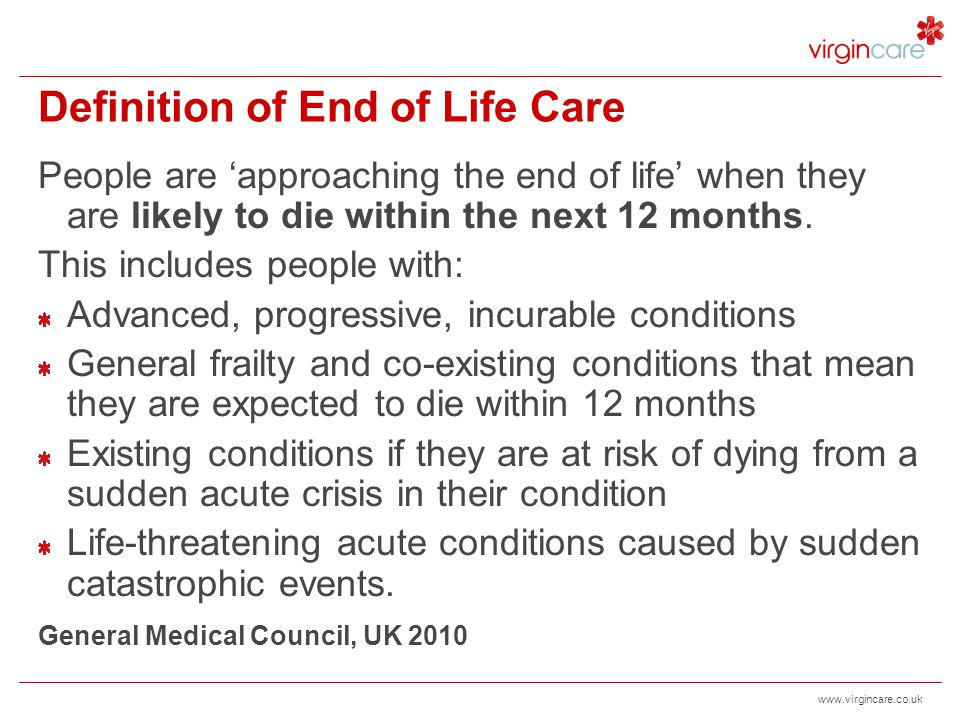 www.virgincare.co.uk Illness Trajectories Dying is very complex.