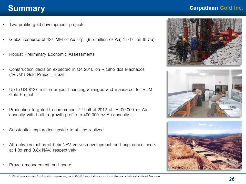 CarpathianGold Inc. 26 Summary