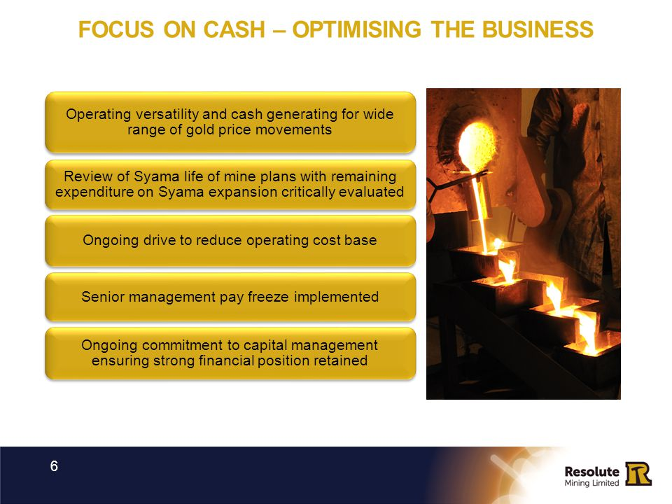 FOCUS ON CASH – OPTIMISING THE BUSINESS 6