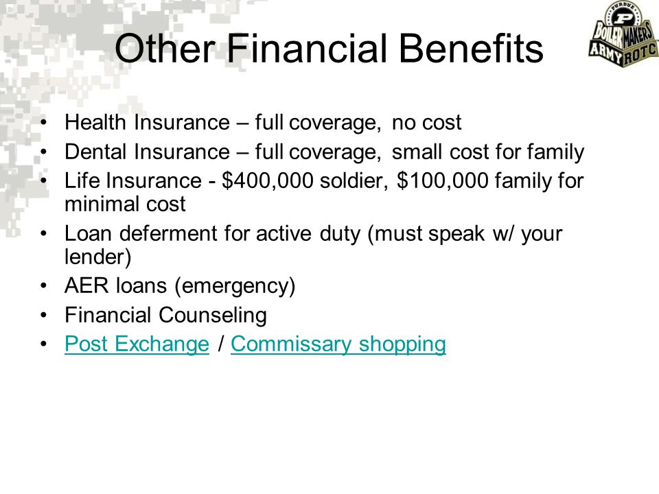 Other Financial Benefits Health Insurance – full coverage, no cost Dental Insurance – full coverage, small cost for family Life Insurance - $400,000 s