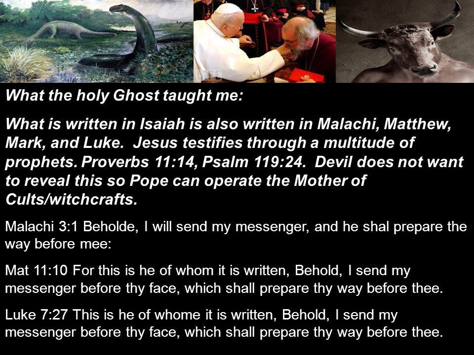 What the holy Ghost taught me: What is written in Isaiah is also written in Malachi, Matthew, Mark, and Luke.