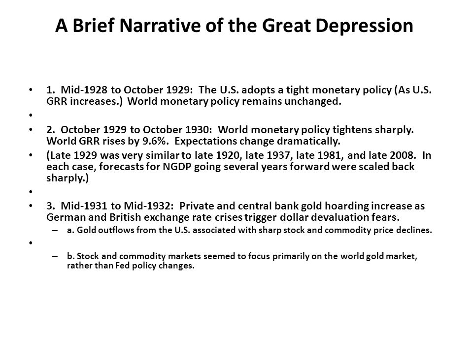 A Brief Narrative of the Great Depression 1. Mid-1928 to October 1929: The U.S.