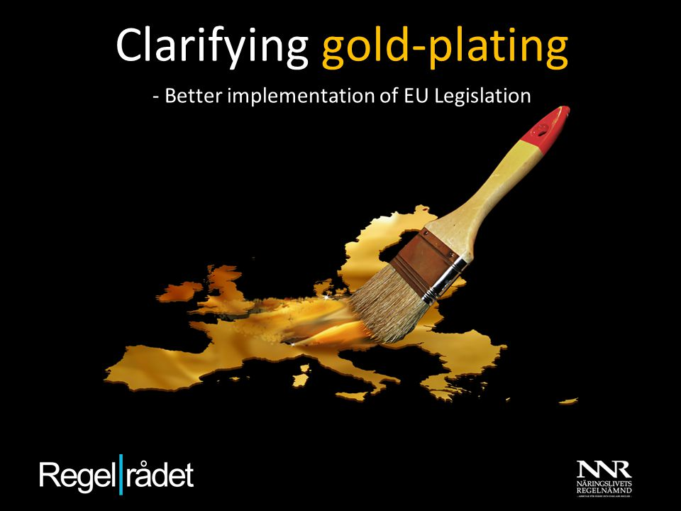 Clarifying gold-plating - Better implementation of EU Legislation