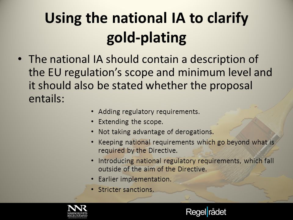 Using the national IA to clarify gold-plating The national IA should contain a description of the EU regulations scope and minimum level and it should
