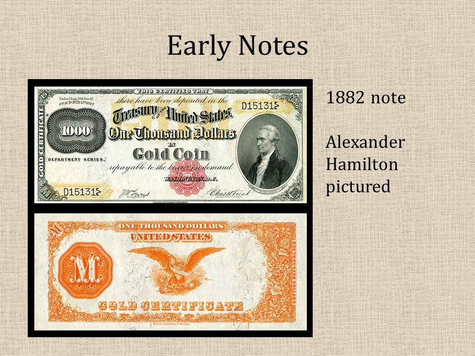 Early Notes 1882 note Alexander Hamilton pictured