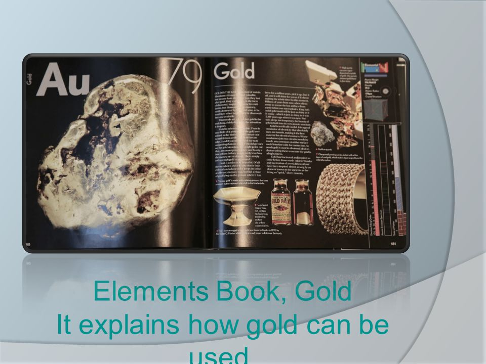 Elements Book, Gold It explains how gold can be used.
