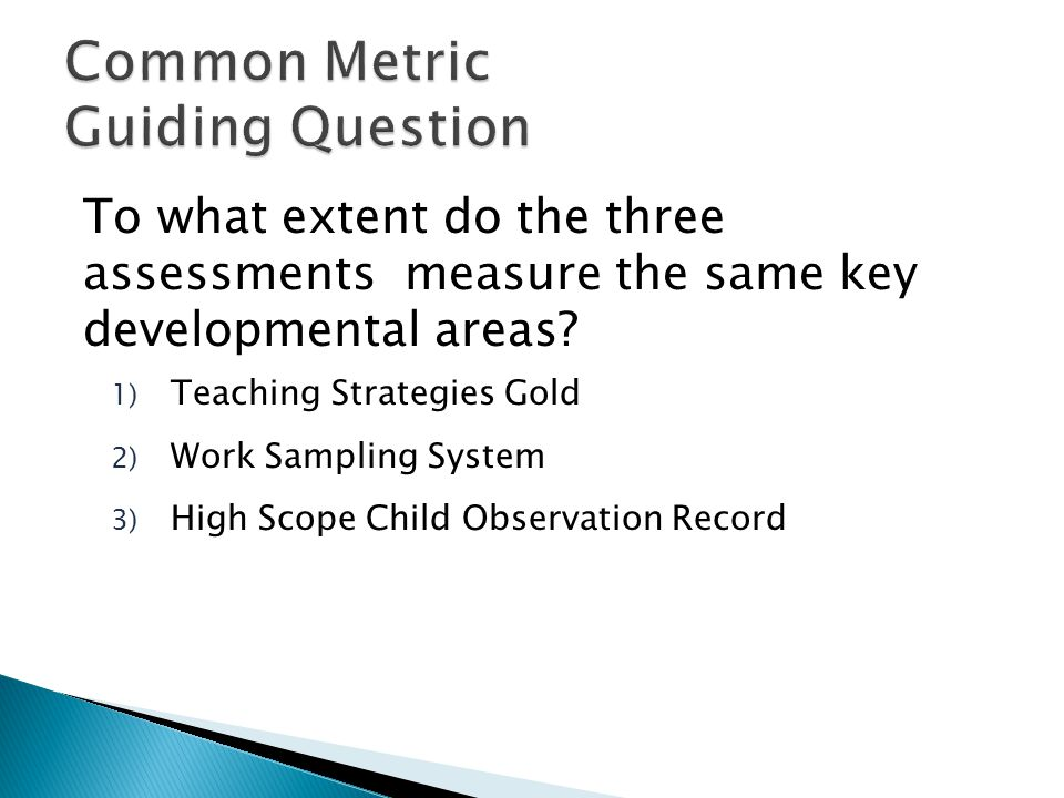 To what extent do the three assessments measure the same key developmental areas.