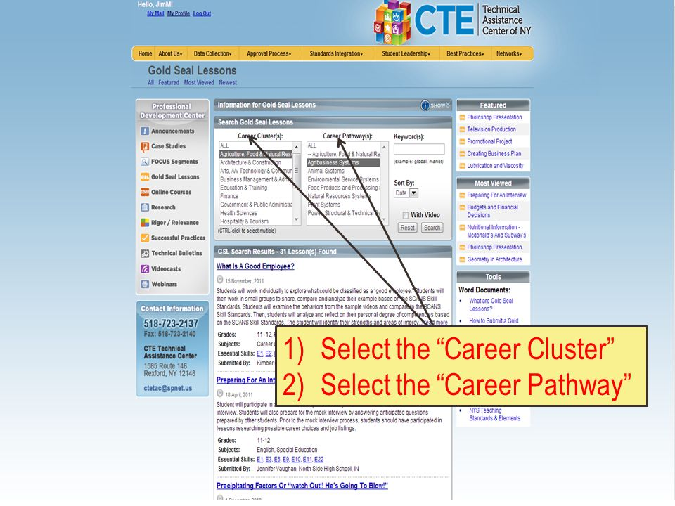 1)Select the Career Cluster 2)Select the Career Pathway