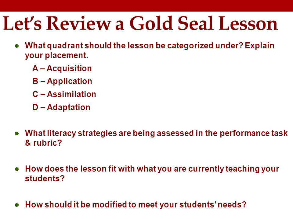 Lets Review a Gold Seal Lesson What quadrant should the lesson be categorized under.