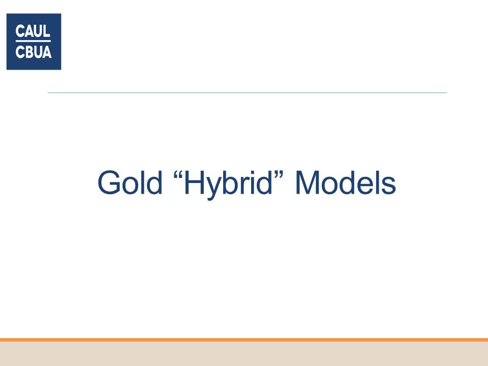 Gold Hybrid Models