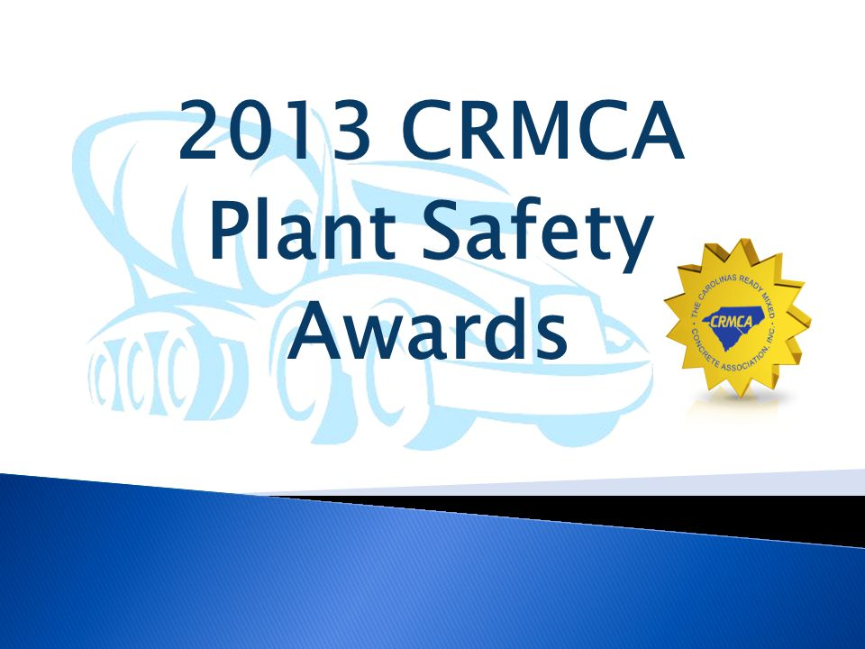 2013 CRMCA Plant Safety Awards