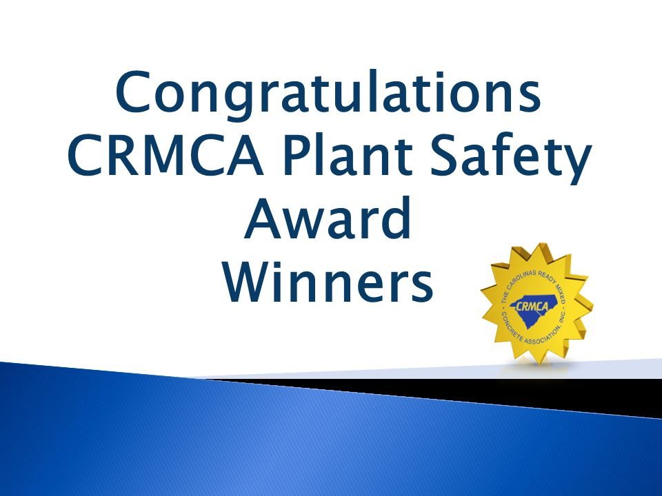 Congratulations CRMCA Plant Safety Award Winners