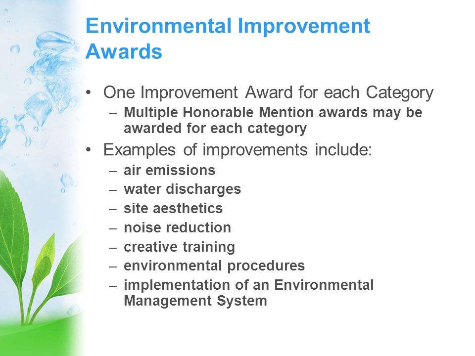 Environmental Improvement Award Winners will Receive… A plaque at the CRMCA Annual Convention A press release that they may submit to their local newspaper Recognition in the CRMCA newsletter and other industry publications