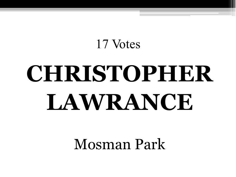 17 Votes CHRISTOPHER LAWRANCE Mosman Park
