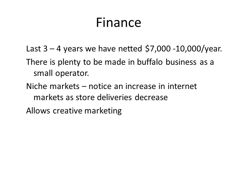 Finance Last 3 – 4 years we have netted $7,000 -10,000/year.