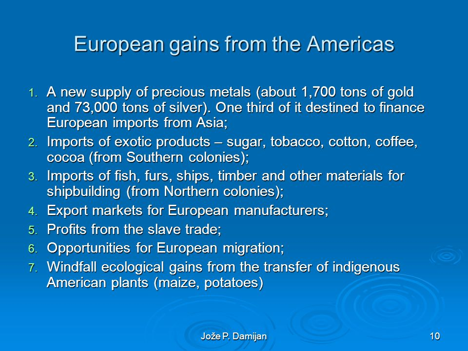 Jože P. Damijan10 European gains from the Americas 1.