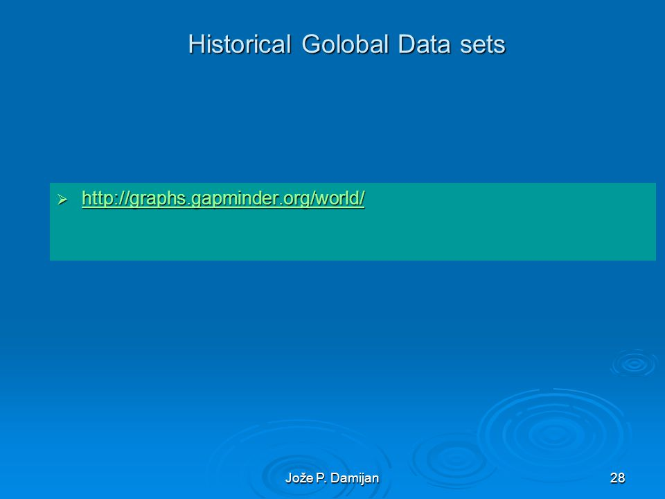 Jože P. Damijan28 Historical Golobal Data sets http://graphs.gapminder.org/world/ http://graphs.gapminder.org/world/ http://graphs.gapminder.org/world