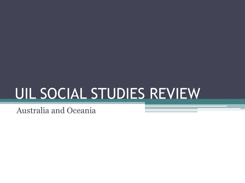 UIL SOCIAL STUDIES REVIEW Australia and Oceania