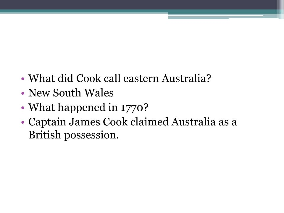 What did Cook call eastern Australia. New South Wales What happened in 1770.