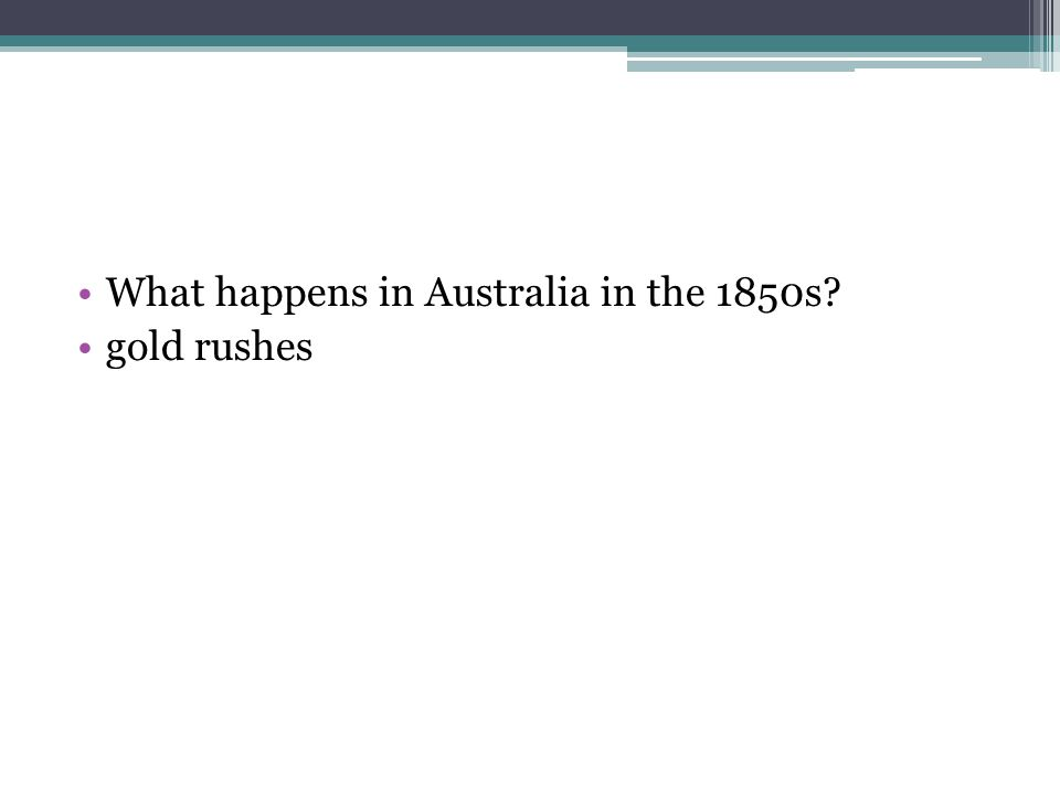 What happens in Australia in the 1850s gold rushes